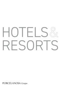 Porcelanosa Group hotels and resorts catalogue